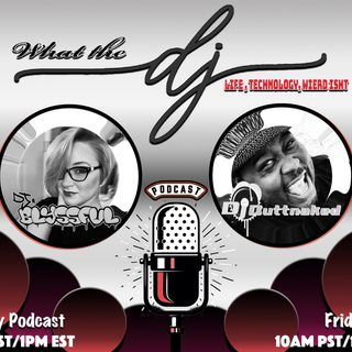 What the dj podcast episode 005