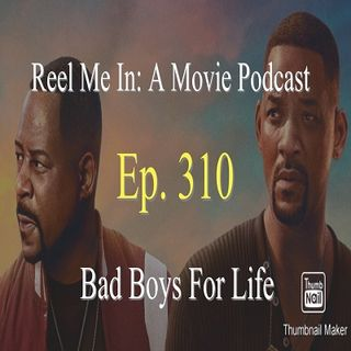 Ep. 310: Bad Boys for Life