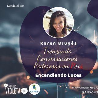 Trenzando Conversaciones Poderosas Con Karen Bruges.# 213