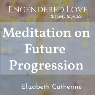 Meditation on Future Progression
