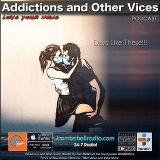 Addictions and Other Vices 675 - Days Like These!!!.