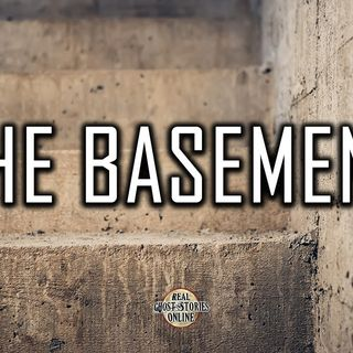 The Basement | Haunted, Ghost Stories, Paranormal