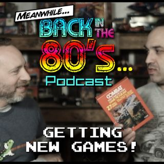 Meanwhile... Back in the 80's... Getting New Games