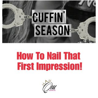 (S4E18) Cuffin' Season: How To Nail That First Impression