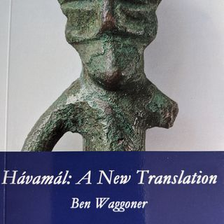 196: The Ways Of The North. The Hávamál with Dr. Ben Waggoner