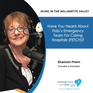 2/11/20: Shannon Priem with FETCH | Fido's Emergency Team for Caring Hospitals (FETCH) | Aging in the Willamette Valley with John Hughes