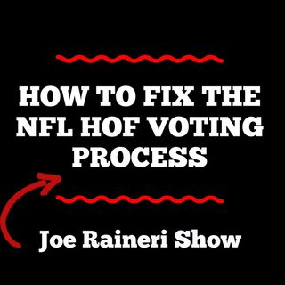 How To Fix The NFL Hall of Fame Voting