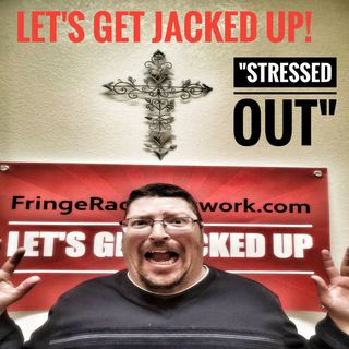 LET'S GET JACKED UP! Stressed Out