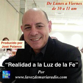 Realidad a la Luz de la Fé con Jose Polanco y Gerardo - 13 de Julio 17