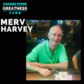 #85 Merv Harvey: How an Amateur Began Interviewing the Biggest Names in Poker