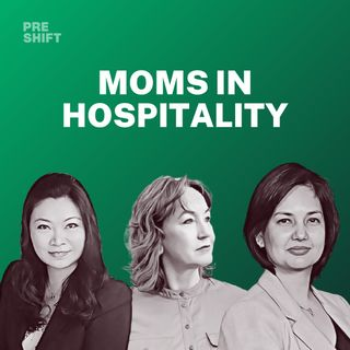 S2E2 - Moms in Hospitality feat. Mai Kappenberger, Betty Wong, & Monisha Dewan