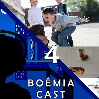 Boêmia Cast #4 - Os Terríveis!