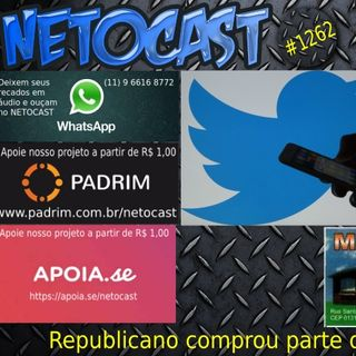 NETOCAST 1262 DE 02/03/2020 - Megadoador republicano compra parte do Twitter