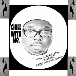 Chill With Me_feat Griff Acheampong