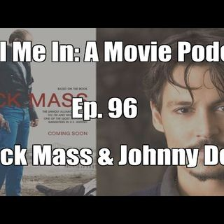 Ep. 96: Black Mass & Johnny Depp