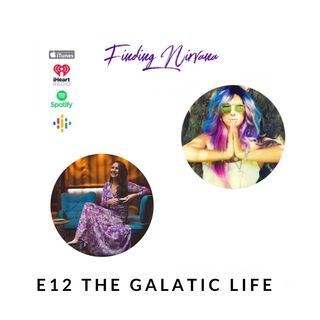 Episode 12- The Galatic Life