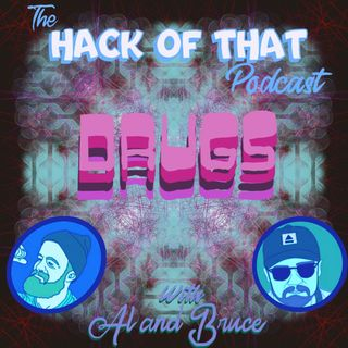 The Hack Of Drugs - Episode 21