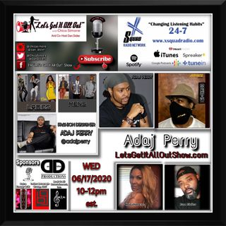 On Demand Special Replay From 06-17-2020 With Fashion Designer Adaj Perry!