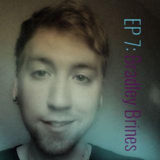 EP 7: Bradley Brines
