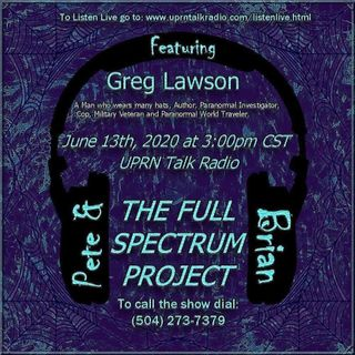 The Full Spectrum Project w/ Brian & Pete Welcome Greg Lawson