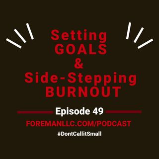 Ep 49 Setting Goals & Side-Stepping Burnout