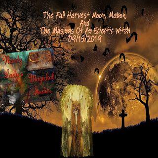 Full Harvest Moon & Mabon/Harvest Home/Autumnal Equinox