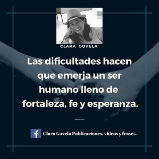 Las dificultades Sacan tu fortaleza  By Clara Govela.