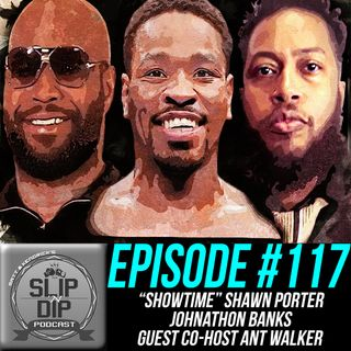 "#117 - ""Superstar Shakeup"" w/ ""Showtime"" Shawn Porter & Johnathon Banks feat. guest co-host Anthony Walker"