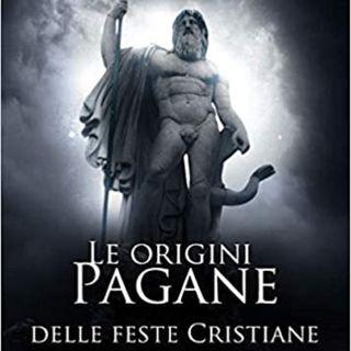 Origini Pagane delle feste cristiane