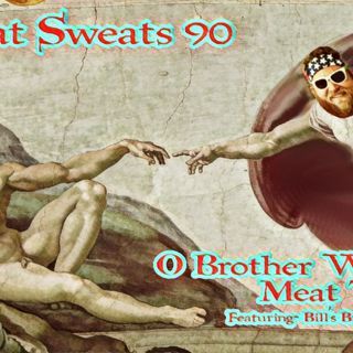 Episode 90- O Brother Where Meat Thou
