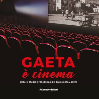 """Intervista ad Antonio Di Tucci autore di """"Gaeta è cinema"""""""