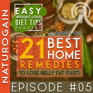 21 Home Remedies for Belly Fat   Ep 5 Podcast