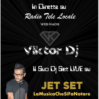 Jet Set _ #LaMusicaCheSiFaNotare con VIKTOR DJ