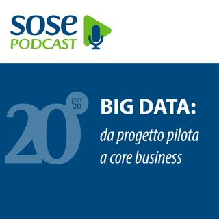 Big data: da progetto pilota a core business
