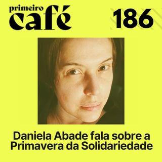 #186: Primavera da Solidariedade, com Daniela Abade   Cartas do Rio com Paula Bianchi