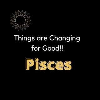 #PISCES Things have changed for Good! Tarot Reading