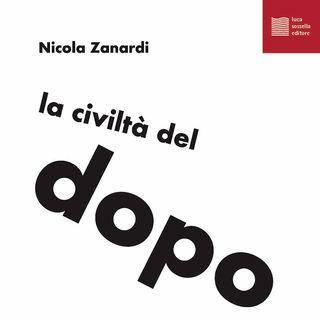 """Nicola Zanardi """"La civiltà del dopo lavoro"""""""