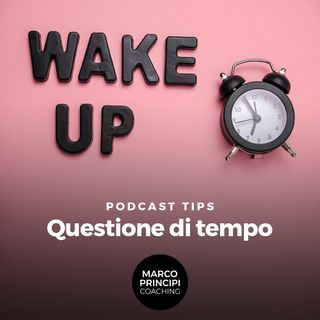 "Podcast Tips ""Questione di tempo"""