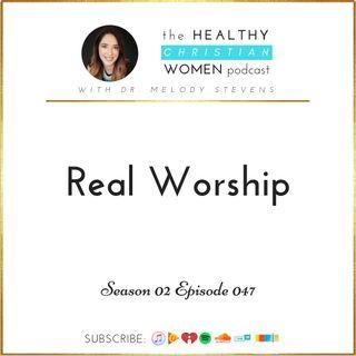 S02 E047: Real Worship