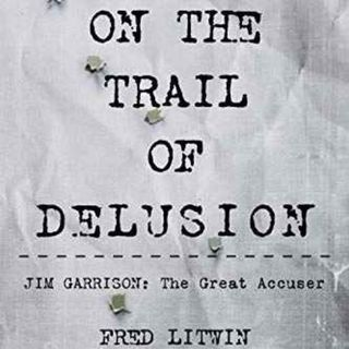 Ep. 176 ~ On The Trail of Delusion w/ Fred Litwin