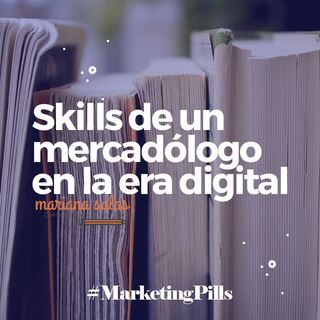 ⚡ Episodio 1. Skills De Un Mercadólogo En La Era Digital.