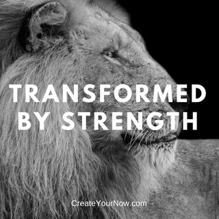1100 Transformed by Strength
