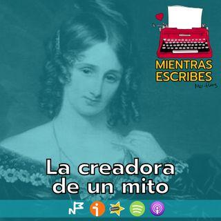 La creadora de un mito (Mary Shelley)