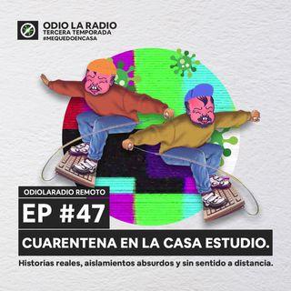 EP#47 - Cuarentena en la Casa Estudio