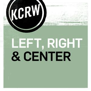 KCRW's Left, Right & Center