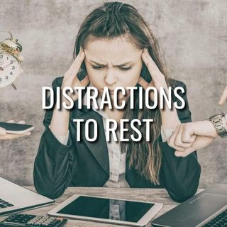Distractions to Rest - Morning Manna #3202