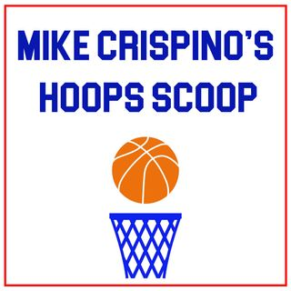 Mike Crispino's Hoops Scoop