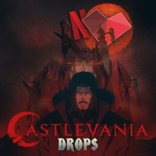 1UP Drops #59 - Castlevania no Netflix