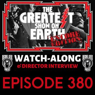 The Greatest Show on Earth - Ep380