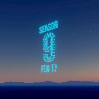 Season 9 = February 17th